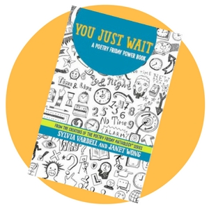 You Just Wait by Sylvia Vardell and Janet Wong