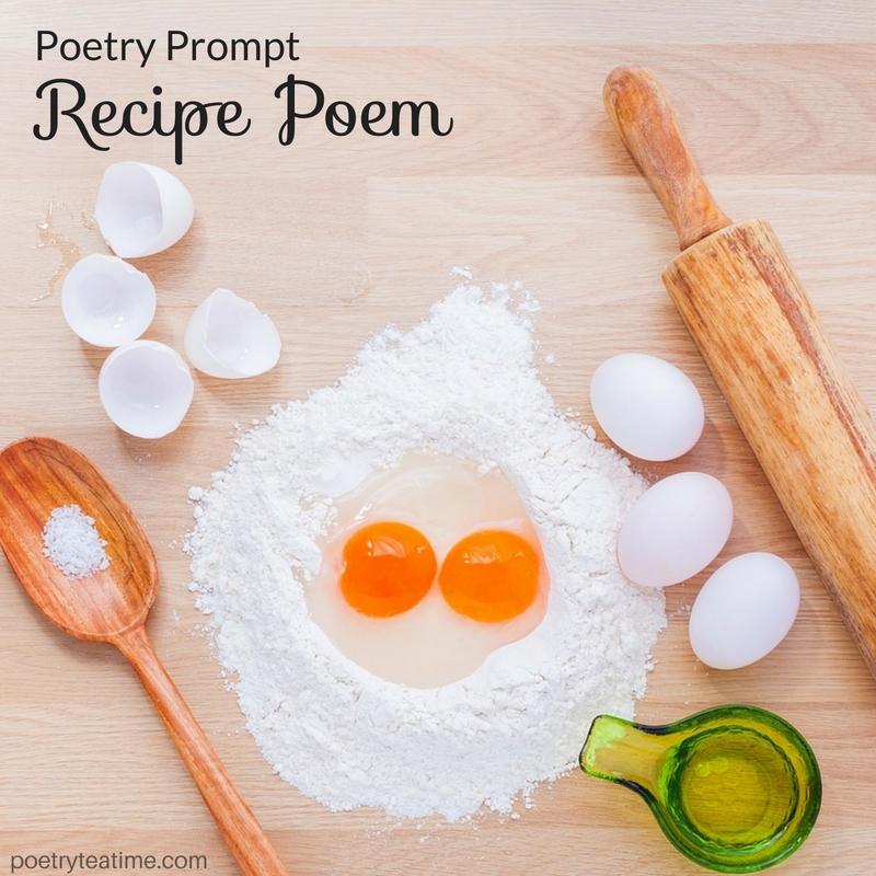 Poetry Prompt Recipe Poem Poetry Teatime