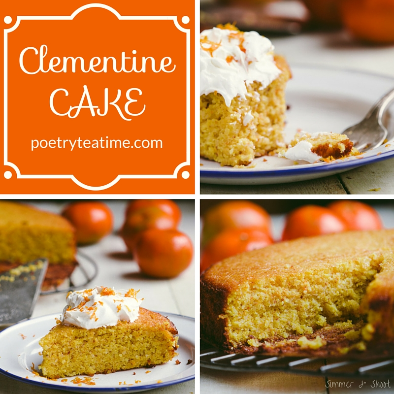 Clementine Cake - Poetry Teatime